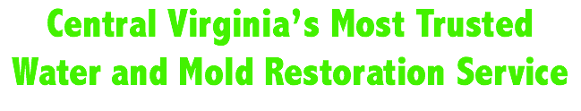 Central Virginia's Most Trusted Water and Mold Restoration Service